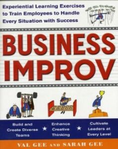 Foto Cover di Business Improv: Experiential Learning Exercises to Train Employees to Handle Every Situation with Success, Ebook inglese di Sarah Gee,Val Gee, edito da McGraw-Hill Education
