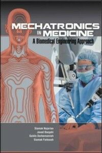 Ebook in inglese Mechatronics in Medicine A Biomedical Engineering Approach Darbemamieh, Goldis , Dargahi, Javad , Farkoush, Siamak Hajizadeh , Najarian, Siamak