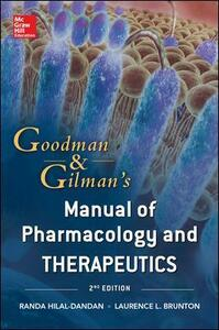 Goodman & Gilman's manual of pharmacology and therapeut - Hilal Dandan,Laurence Brunton - copertina