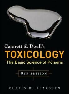 Casarett and Doull's Toxicology: The Basic Science of Poisons - Curtis D. Klaassen - copertina
