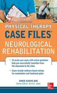 Foto Cover di Physical Therapy Case Files: Neurological Rehabilitation, Ebook inglese di Annie Burke-Doe, edito da McGraw-Hill Education