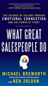 Ebook in inglese What Great Salespeople Do: The Science of Selling Through Emotional Connection and the Power of Story Bosworth, Michael T. , Zoldan, Ben