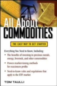 Foto Cover di All About Commodities, Ebook inglese di Tom Taulli, edito da McGraw-Hill Education