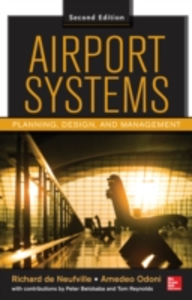Ebook in inglese Airport Systems, Second Edition Belobaba, Peter , Neufville, Richard de , Odoni, Amedeo , Reynolds, Tom
