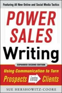 Ebook in inglese Power Sales Writing, Revised and Expanded Edition: Using Communication to Turn Prospects into Clients Hershkowitz-Coore, Sue