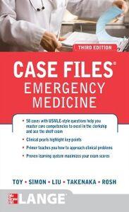 Ebook in inglese Case Files Emergency Medicine, Third Edition Liu, Terrence , Rosh, Adam , Simon, Barry , Takenaka, Kay