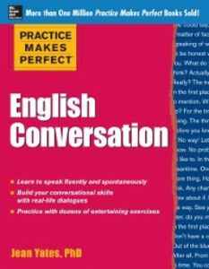 Ebook in inglese Practice Makes Perfect English Conversation Yates, Jean