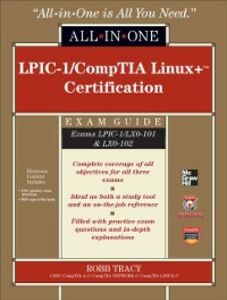Ebook in inglese LPIC-1/CompTIA Linux+ Certification All-in-One Exam Guide (Exams LPIC-1/LX0-101 & LX0-102) Tracy, Robb