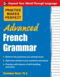 Ebook in inglese Practice Makes Perfect: Advanced French Grammar Mazet, V ronique