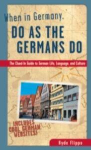 Foto Cover di When in Germany, Do as the Germans Do, Ebook inglese di Hyde Flippo, edito da McGraw-Hill Education
