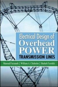 Ebook in inglese Electrical Design of Overhead Power Transmission Lines Chisholm, William , Farokhi, Shahab , Farzaneh, Masoud