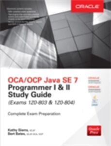 Ebook in inglese OCA/OCP Java SE 7 Programmer I & II Study Guide (Exams 1Z0-803 & 1Z0-804) Bates, Bert , Sierra, Kathy
