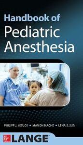 Foto Cover di Handbook of Pediatric Anesthesia, Ebook inglese di AA.VV edito da McGraw-Hill Education