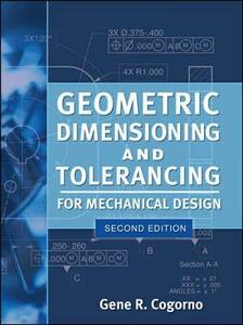 Geometric Dimensioning and Tolerancing for Mechanical Design - Gene R. Cogorno - cover