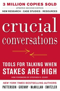 Ebook in inglese Crucial Conversations Tools for Talking When Stakes Are High, Second Edition Grenny, Joseph , McMillan, Ron , Patterson, Kerry , Switzler, Al