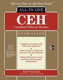 CEH Certified Ethical Hacker all-in-one exam guide - Matt Walker - copertina