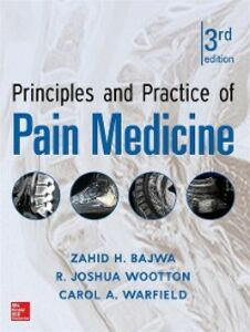 Ebook in inglese Principles and Practice of Pain Medicine 3/E Bajwa, Zahid H. , Warfield, Carol A. , Wootton, R. Joshua