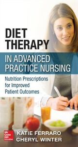 Ebook in inglese Diet Therapy in Advanced Practice Nursing Ferraro, Katie , Winter, Cheryl