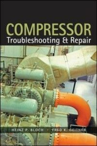 Ebook in inglese Compressors: How to Achieve High Reliability & Availability Bloch, Heinz P. , Geitner, Fred K.