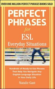 Ebook in inglese Perfect Phrases for ESL Everyday Situations Gast, Natalie
