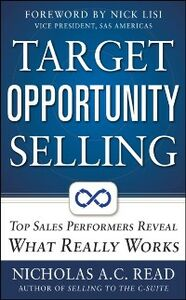 Foto Cover di Target Opportunity Selling: Top Sales Performers Reveal What Really Works, Ebook inglese di Nicholas A. C. Read, edito da McGraw-Hill Education