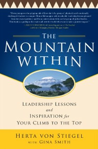 Ebook in inglese Mountain Within: Leadership Lessons and Inspiration for Your Climb to the Top Stiegel, Herta Von