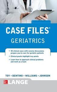 Ebook in inglese Case Files Geriatrics Dentino, Andrew , Johnson, Lowell , Toy, Eugene , Williams, Monique