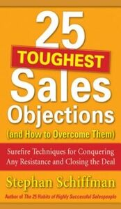Ebook in inglese 25 Toughest Sales Objections-and How to Overcome Them Schiffman, Stephan