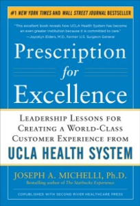 Ebook in inglese Prescription for Excellence: Leadership Lessons for Creating a World Class Customer Experience from UCLA Health System Michelli, Joseph