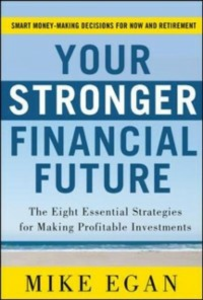 Ebook in inglese Your Stronger Financial Future: The Eight Essential Strategies for Making Profitable Investments Egan, Mike