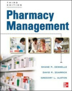 Ebook in inglese Pharmacy Management, Third Edition Alston, Greg , Desselle, Shane , Zgarrick, David