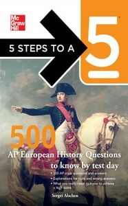 Foto Cover di 5 Steps to a 5 500 AP European History Questions to Know by Test Day, Ebook inglese di Sergei Alschen,Thomas A. editor - Evangelist, edito da McGraw-Hill Education