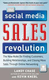 Social Media Sales Revolution: The New Rules for Finding Customers, Building Relationships, and Closing More Sales Through Online Networking