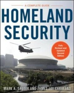 Ebook in inglese Homeland Security: A Complete Guide 2/E Carafano, James , Sauter, Mark