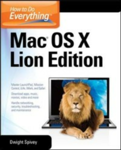 Ebook in inglese How to Do Everything Mac OS X Lion Edition Spivey, Dwight
