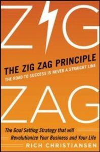 Ebook in inglese Zigzag Principle: The Goal Setting Strategy that will Revolutionize Your Business and Your Life Christiansen, Rich
