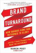 Libro in inglese Brand Turnaround: How Brands Gone Bad Returned to Glory and the 7 Game Changers That Made the Difference: How Brands Gone Bad Returned to Glory and the 7 Game Changers That Made the Difference Karen Post