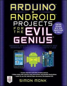 Arduino + Android projects for the evil genius - Simon Monk - copertina