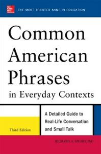 Ebook in inglese Common American Phrases in Everyday Contexts, 3rd Edition Spears, Richard