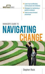 Ebook in inglese Manager's Guide to Navigating Change Rock, Stephen