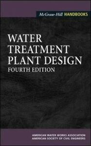 Foto Cover di Water Treatment Plant Design, Ebook inglese di American Society of Civil Engineers,American Water Works Association, edito da McGraw-Hill Education