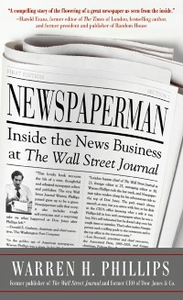 Ebook in inglese Newspaperman: Inside the News Business at The Wall Street Journal Phillips, Warren