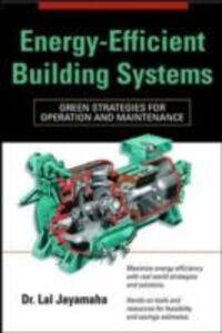 Foto Cover di Energy-Efficient Building Systems, Ebook inglese di Lal Jayamaha, edito da McGraw-Hill Education