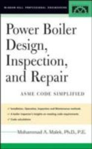 Ebook in inglese Power Boiler Design, Inspection, and Repair Malek, Mohammad