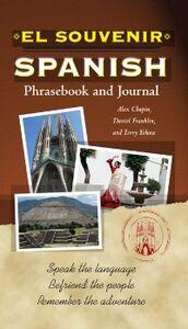 Ebook in inglese El Souvenir Spanish Phrasebook and Journal Chapin, Alex , Franklin, Daniel