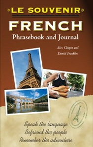 Ebook in inglese Le souvenir French Phrasebook and Journal Chapin, Alex , Franklin, Daniel