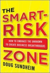 Ebook in inglese Taking Smart Risks: How Sharp Leaders Win When Stakes are High Sundheim, Doug