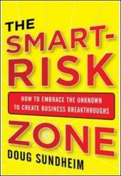 Taking Smart Risks: How Sharp Leaders Win When Stakes are High