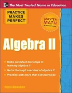 Foto Cover di Practice Makes Perfect Algebra II, Ebook inglese di Christopher Monahan, edito da McGraw-Hill Education