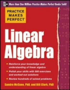 Ebook in inglese Practice Makes Perfect Linear Algebra Clark, William D. , McCune, Sandra Luna